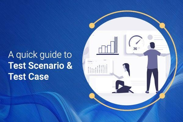 Test Scenario and Test Case